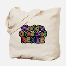 Worlds Greatest Renee Tote Bag