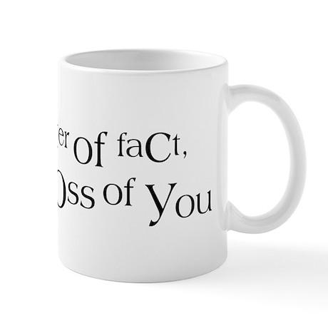 I AM The Boss of You Mug