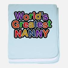 Worlds Greatest Nanny baby blanket