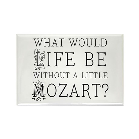 Life Without Mozart Rectangle Magnet