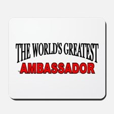 """The World's Greatest Ambassador"" Mousepad"