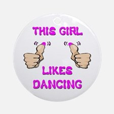 This Girl Likes Dancing Ornament (Round)
