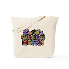 Worlds Greatest Megan Tote Bag