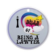 I Dream of Being A Lawyer Round Ornament
