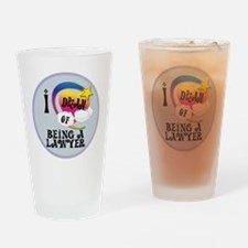 I Dream of Being A Lawyer Drinking Glass