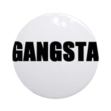 Gangsta Ornament (Round)