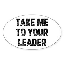Take Me To Your Leader Oval Decal