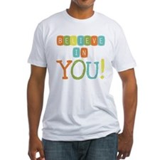 Believe in YOU Shirt