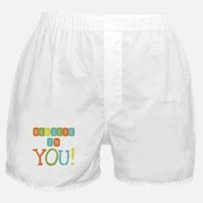 Believe in YOU Boxer Shorts