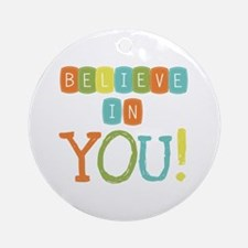 Believe in YOU Ornament (Round)
