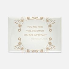 You are kind, smart, important Rectangle Magnet