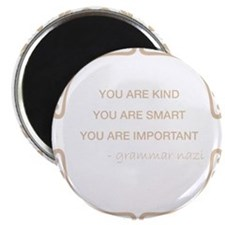 """You are kind, smart, important 2.25"""" Magnet (100 p"""