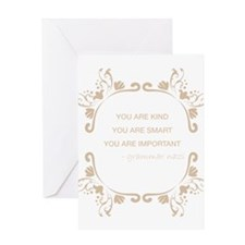 You are kind, smart, important Greeting Card