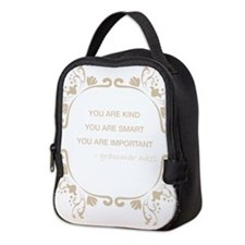 You are kind, smart, important Neoprene Lunch Bag