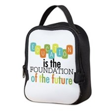 Education is the Foundation Neoprene Lunch Bag