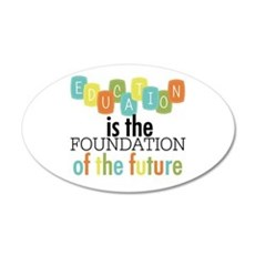 Education is the Foundation Wall Sticker