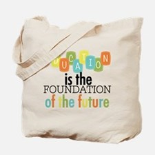 Education is the Foundation Tote Bag