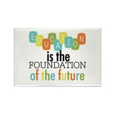Education is the Foundation Rectangle Magnet (10 p