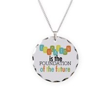 Education is the Foundation Necklace