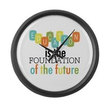 Education is the Foundation Large Wall Clock