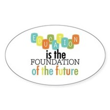 Education is the Foundation Decal