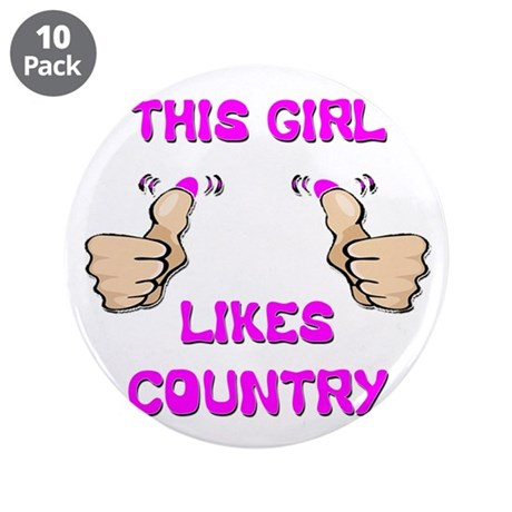 "This Girl Likes Country 3.5"" Button (10 pack)"
