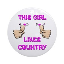 This Girl Likes Country Ornament (Round)