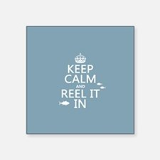 Keep Calm and Reel It In (fishing) Sticker