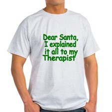 Dear Santa, I explained it all to my Therapist T-S