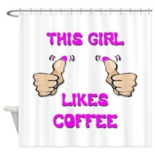 This Girl Likes Coffee Shower Curtain