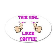 This Girl Likes Coffee 35x21 Oval Wall Decal