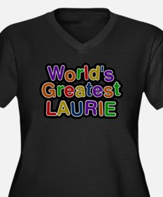 Worlds Greatest Laurie Plus Size T-Shirt