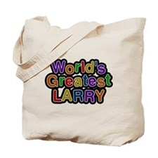 Worlds Greatest Larry Tote Bag