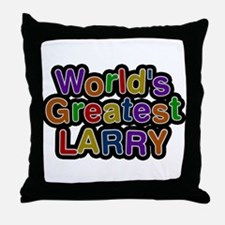 Worlds Greatest Larry Throw Pillow