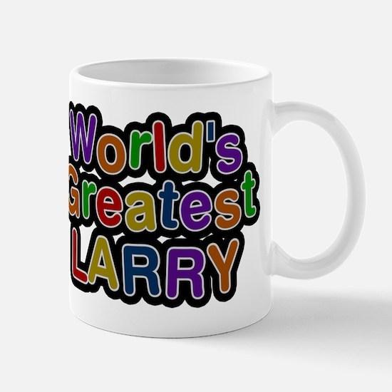 Worlds Greatest Larry Mug