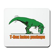 T Rex hates pushups Mousepad