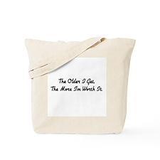 The Older I Get the Mor I'm W Tote Bag