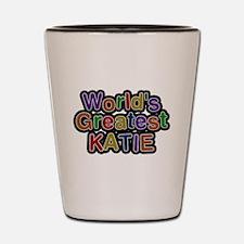 Worlds Greatest Katie Shot Glass