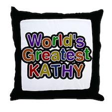 Worlds Greatest Kathy Throw Pillow