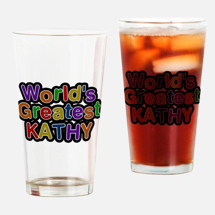 Worlds Greatest Kathy Drinking Glass