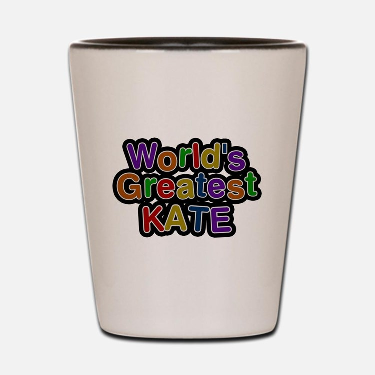 Worlds Greatest Kate Shot Glass
