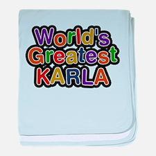 Worlds Greatest Karla baby blanket