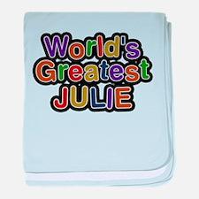 Worlds Greatest Julie baby blanket