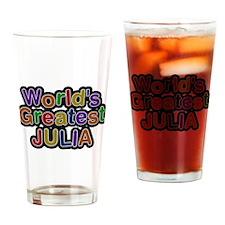 Worlds Greatest Julia Drinking Glass