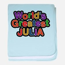 Worlds Greatest Julia baby blanket