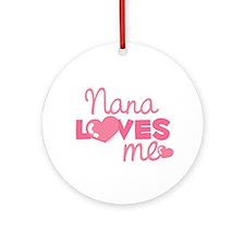 Nana Love Me (pink) Ornament (Round)