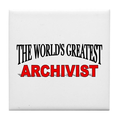 """The World's Greatest Archivist"" Tile Coaster"