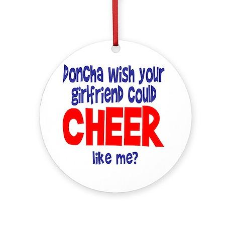 """CheerChick """"Doncha"""" Ornament (Round)"""