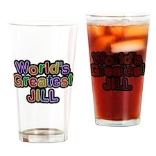 Worlds Greatest Jill Drinking Glass