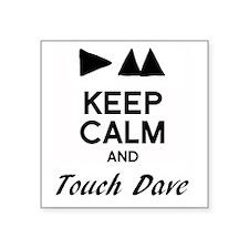 DM - Keep Calm & Touch Dave Sticker
